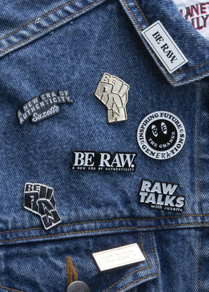 Lapel Pin - Be Raw - A New Era of Authenticity - Suzette