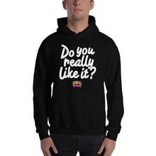 Load image into Gallery viewer, Do you really like it Hooded Sweatshirt