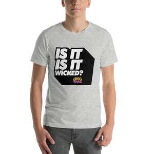 Is it is it wicked Short-Sleeve Unisex T-Shirt