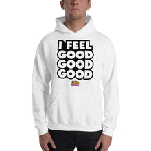 Load image into Gallery viewer, I Feel Good Good Good Hooded Sweatshirt