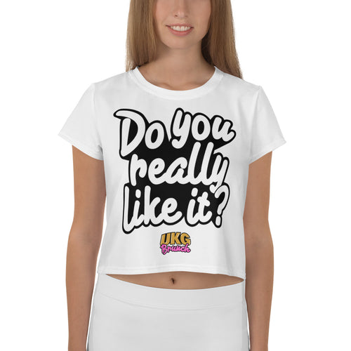 Do you really like it Crop T-Shirt