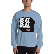 Load image into Gallery viewer, Is it is it wicked Sweatshirt