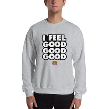 Load image into Gallery viewer, I feel good good good Sweatshirt