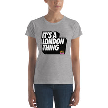 Load image into Gallery viewer, It's a London Thing Women's short sleeve t-shirt