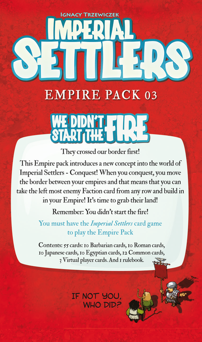 Imperial Settlers: <br>We Didn't Start The Fire