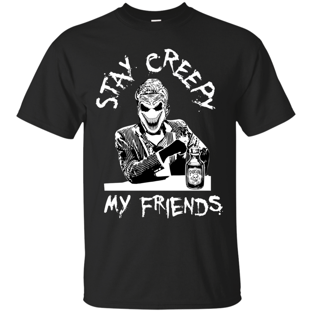 Stay Creepy My Friends T-Shirt - [evil-amy-s-terror-shop]