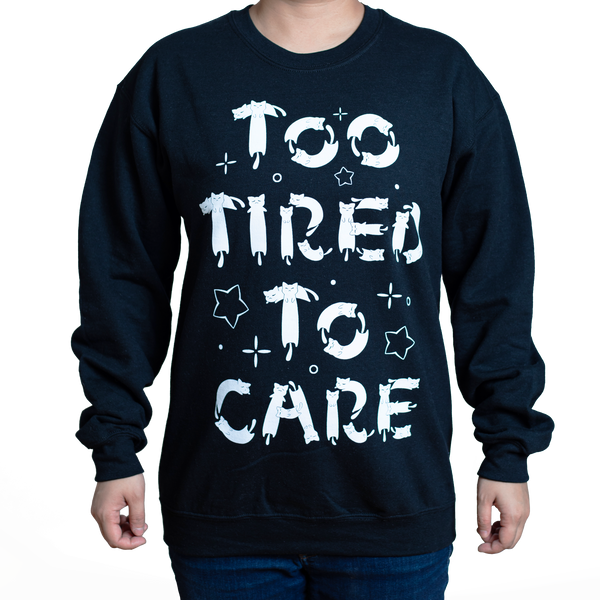 Too Tired To Care Sweater Black