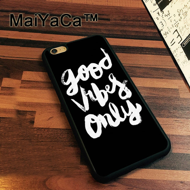 MaiYaCa Good Vibes Only Quote Newest Slim Soft TPU Phone Cases For Apple Iphone 7 Case 4.7'' Cover For Iphone 7 Back Bag