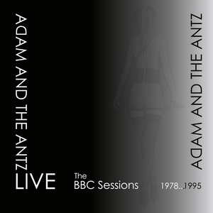 ADAM AND THE ANTZ: LIVE-The BBC Sessions 1978...1995