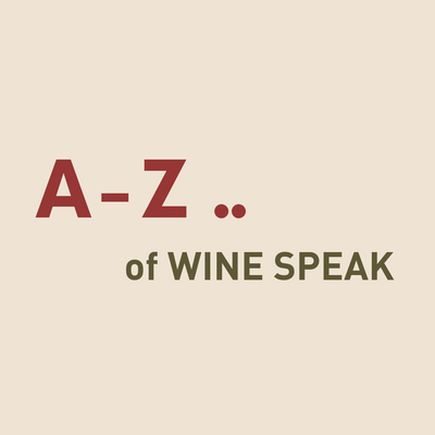 A- Z of Wine Speak