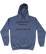 Load image into Gallery viewer, Basically A Race Car Driver Hoodie