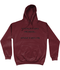 Basically A Race Car Driver Hoodie