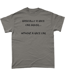Basically A Race Car Driver Tee