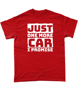 Just One More Car I Promise Tee