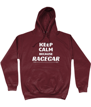 Load image into Gallery viewer, Keep Calm Because Racecar Hoodie