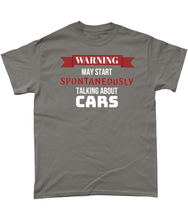 Load image into Gallery viewer, May Spontaneously Start Talking About Cars Tee