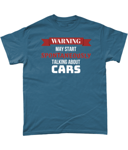 May Spontaneously Start Talking About Cars Tee