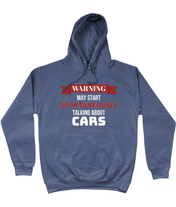May Start Spontaneously Talking About Cars Hoodie