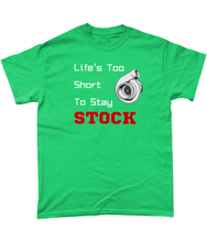 Load image into Gallery viewer, Life's Too Short To Stay Stock Tee