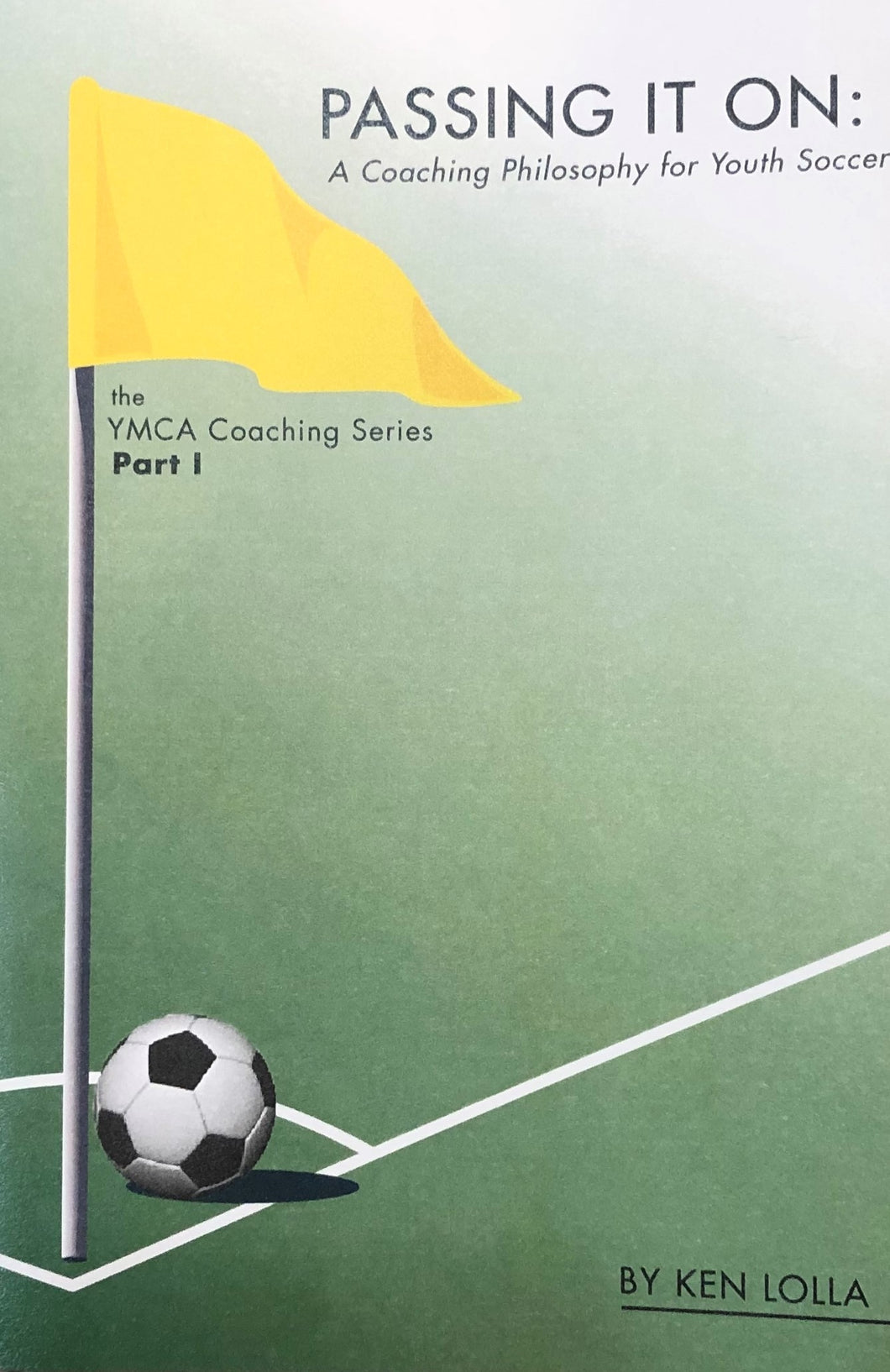 Passing It On: A Coaching Philosophy for Youth Soccer