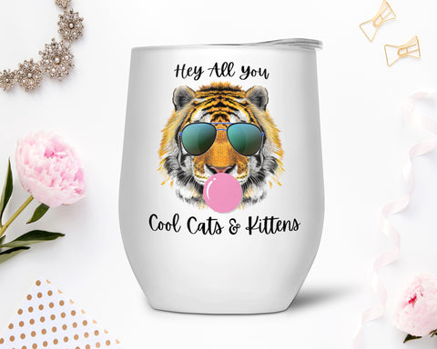 Hey All You Cool Cats & Kittens Stainless Steel Wine Tumbler, Tiger King, Carol Baskins