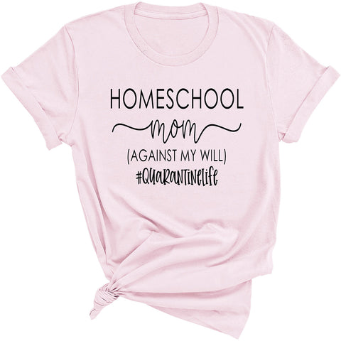 Homeschool Mom Social Distancing Quarantine Women's Shirt