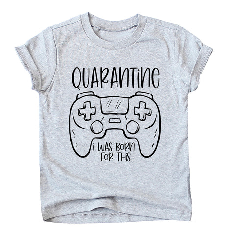 Quarantine - I was born for this Kids Tshirt