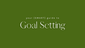 Your SMART Guide To Goal Setting