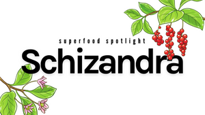 Superfood Spotlight: Schizandra