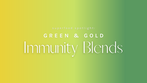 Superfood Spotlight: Immunity Blends