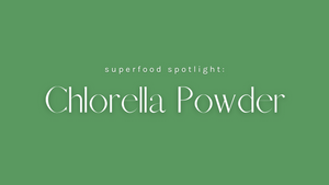 Superfood Spotlight: Chlorella