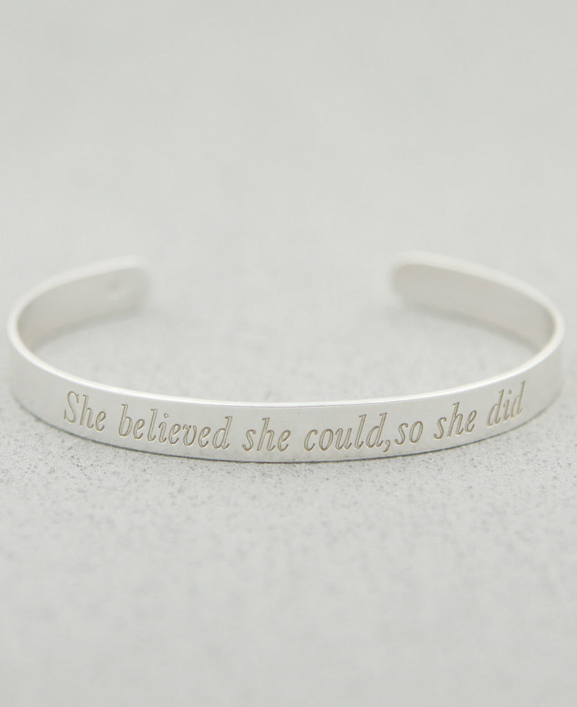 She Believed She Could So She Did, Sterling Silver Cuff Bracelet