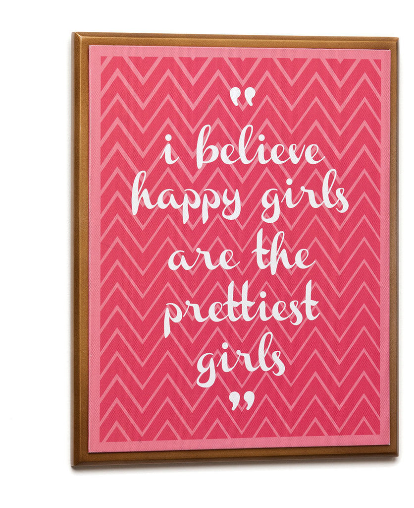 I Believe Happy Girls Are the Prettiest Girls
