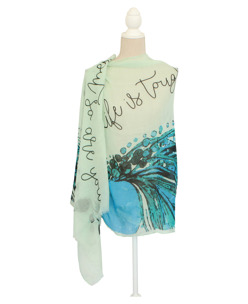 Life is Tough, But So Are You Mantra Scarf