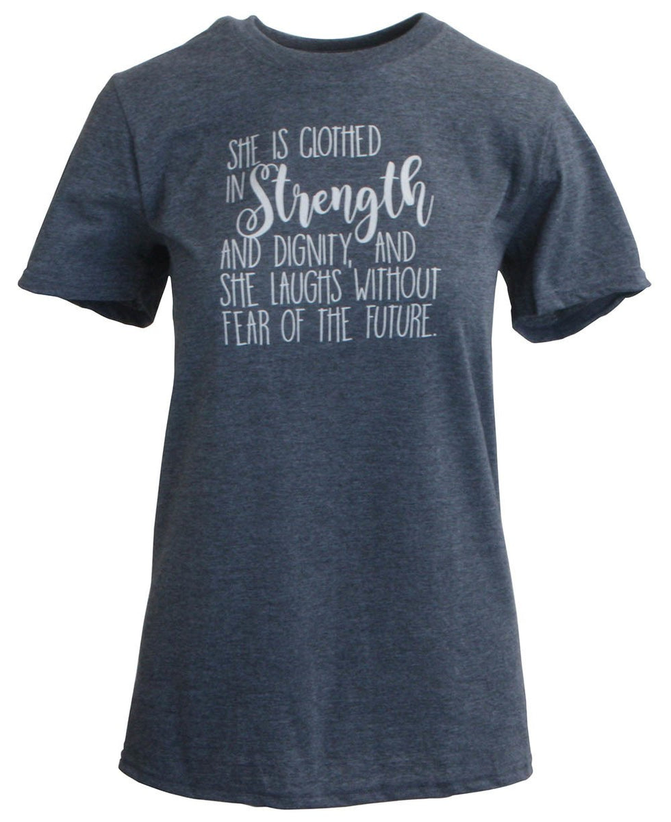 Symbols For Strength And Dignity: She Is Clothed With Strength And Dignity T-Shirt