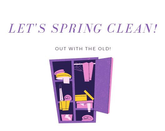 Out With The Old - Let's Spring Clean!