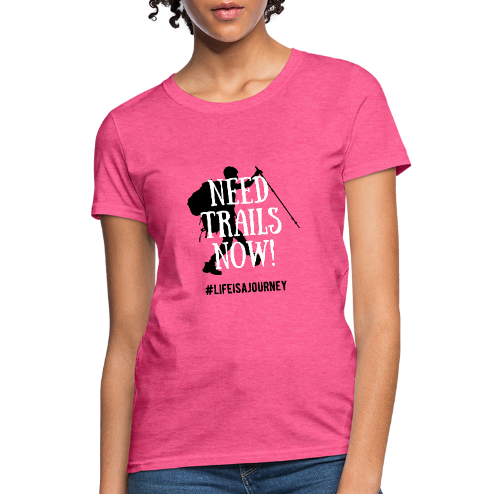 Need Trails Now Women's Shirt - heather pink