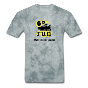 Go Run And Don't Stop! - grey tie dye