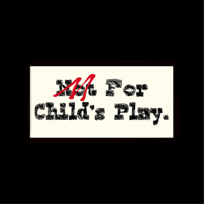 For Childs Play