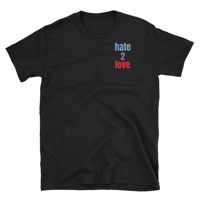 Hate 2 Love T-Shirt