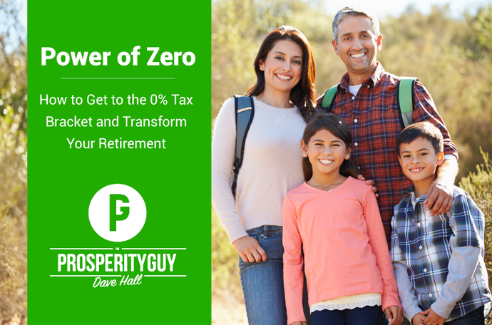 Power of Zero- How to Get to the 0% Tax Bracket and Transform Your Retirement