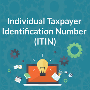 Individual Taxpayer Identification Number (ITIN)