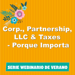 Corp., Partnership, LLC & Taxes - Porque Importa