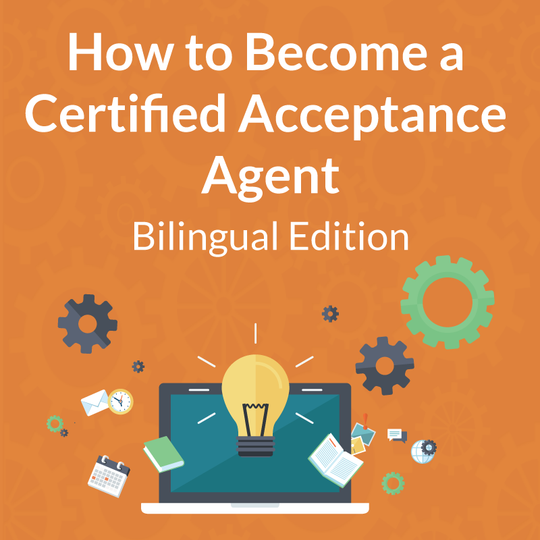 Bilingual How to Become a Certified Acceptance Agent