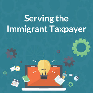 Serving the Immigrant Taxpayer