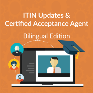 Bilingual Form W-7 ITIN and Certified Acceptance Agent Webinar