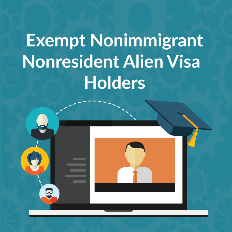 Exempt Nonimmigrant Nonresident Alien Visa Holders Webinar
