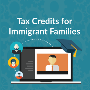 Tax Credits for Immigrant Families Webinar
