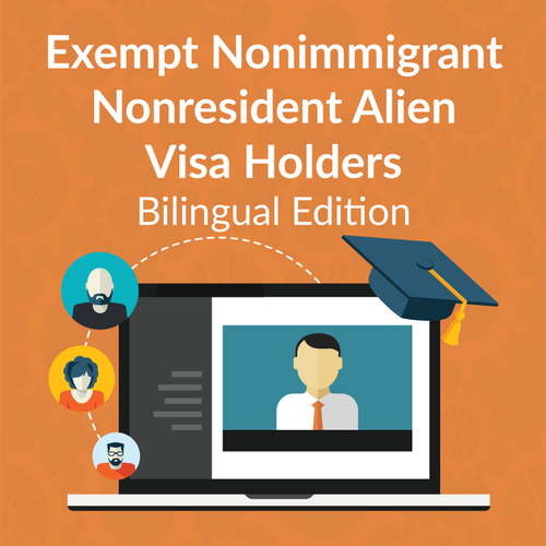 Bilingual Exempt Nonimmigrant Nonresident Alien Visa Holders Webinar
