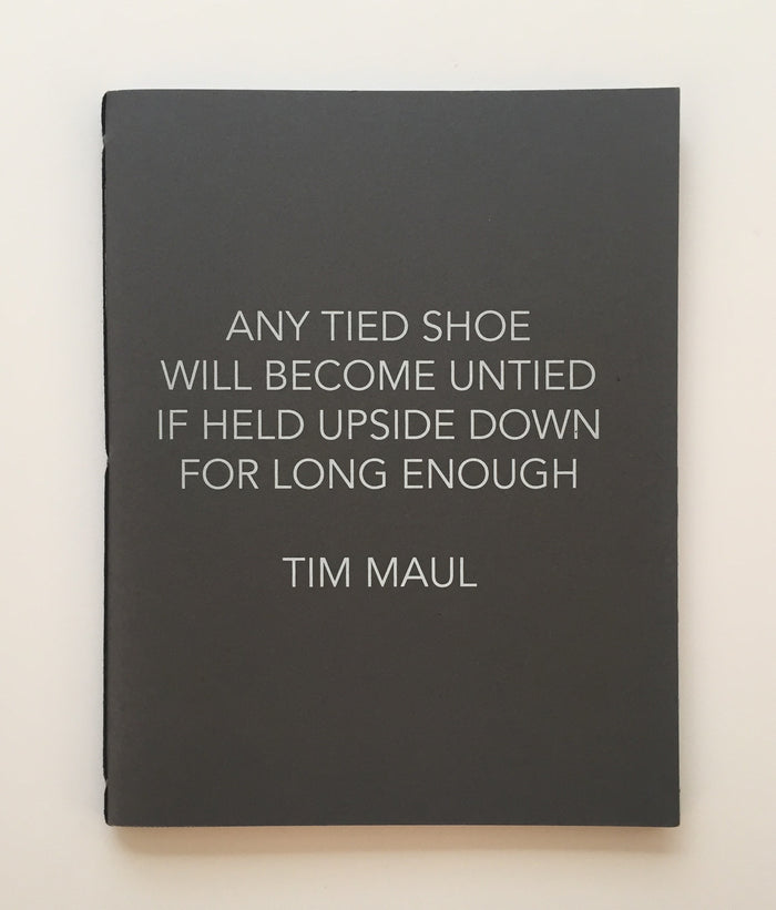 Any Tied Shoe Will Become Untied If Held Upside Down For Long Enough Tim Maul Kayrock Screenprinting Book Photography Shoe Shoe laces The Print Center
